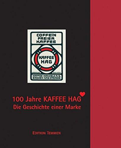 100 Jahre Kaffee HAG: Die Geschichte einer Marke