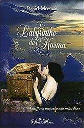 Le Labyrinthe du Karma - Déchiffrer et comprendre notre contrat d'âme de Daniel Meurois