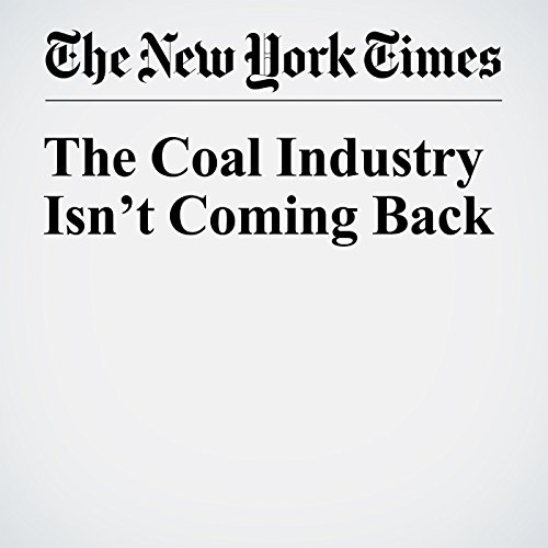The Coal Industry Isn't Coming Back audiobook cover art