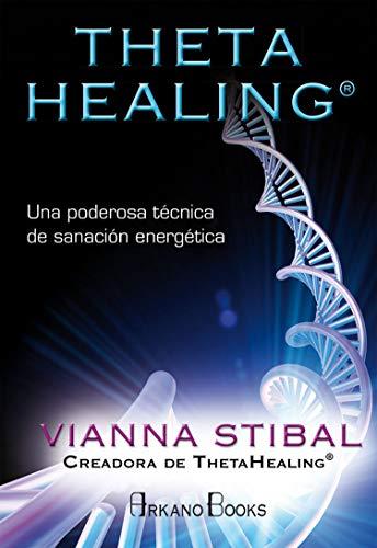 Theta healing. Una poderosa técnica de sanación energética