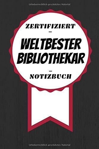 Notizbuch - Zertifiziert - Weltbester - Bibliothekar: Toller Kalender   A5 Format   Super Geschenkidee   120 Linierte Seiten