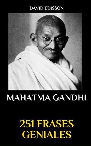 251 FRASES GENIALES: MAHATMA GANDHI