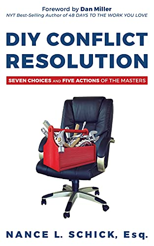 DIY Conflict Resolution: Seven Choices and Five Actions of the Masters by [Nance Schick]