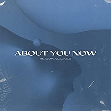 About You Now