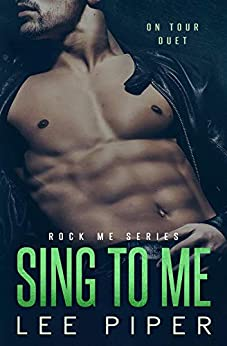 Sing to Me (Rock Me Book 3) by [Lee Piper]