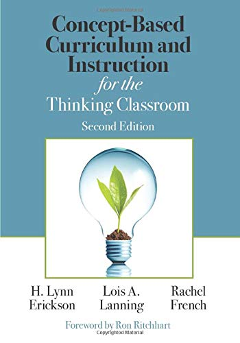 Download Concept-Based Curriculum and Instruction for the Thinking Classroom (Corwin Teaching Essentials) 1506355390