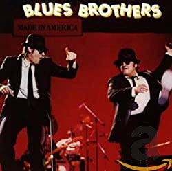 The Blues Brothers / Made In America