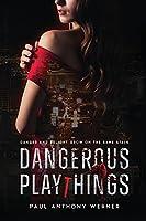 Dangerous Playthings