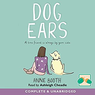 Dog Ears                   By:                                                                                                                                 Anne Booth                               Narrated by:                                                                                                                                 Ashleigh Cheadle                      Length: 3 hrs and 41 mins     Not rated yet     Overall 0.0