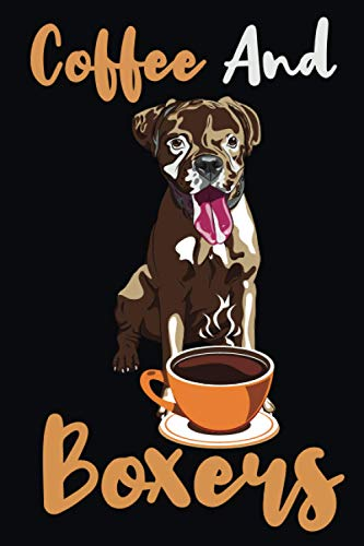 Coffee And Boxers: dog and coffee ,composition notebook,6 x 9 blank lined gift funny ,Journal Notebook To Write In