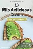 Mis deliciosas Recetas - Edición Aguacate: Libro de recetas para ser completado y personalizado | 50 recetas | 2 páginas cada una