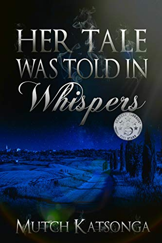 Her Tale Was Told In Whispers by [Mutch Katsonga]