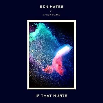 If That Hurts (feat. Shivum Sharma)