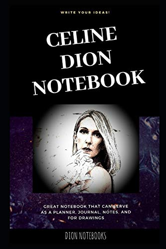 Celine Dion Notebook: Great Notebook for School or as a Diary, Lined With More than 100 Pages. Notebook that can serve as a Planner, Journal, Notes and for Drawings.