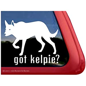 Got Kelpie? ~ Australian Kelpie Vinyl Window Auto Decal Sticker 20