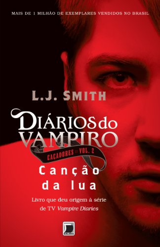 Diários do vampiro – Caçadores: Canção da lua (Vol. 2)