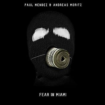 Fear in Miami