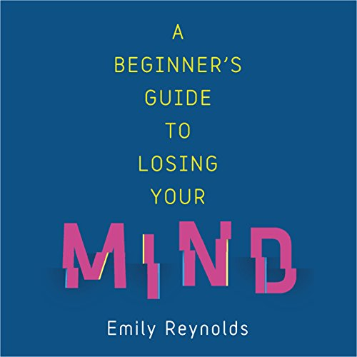 A Beginner's Guide to Losing Your Mind audiobook cover art