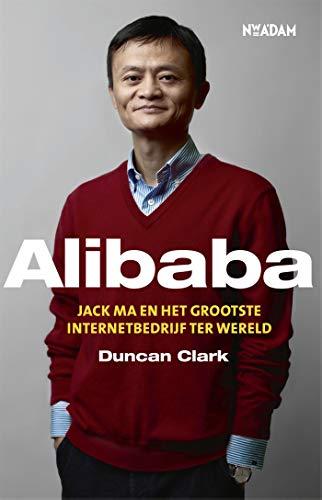 Alibaba: Jack Ma en het grootste internetbedrijf ter wereld (Dutch Edition)