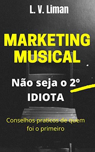 Marketing Musical: não seja o 2º Idiota (Portuguese Edition)