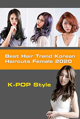 Best Hair Trend Korean Haircuts Female 2020 Trendy And Best Asian Hairstyles For Women In 2020 Kindle Edition By Lau Katrin Children Kindle Ebooks Amazon Com
