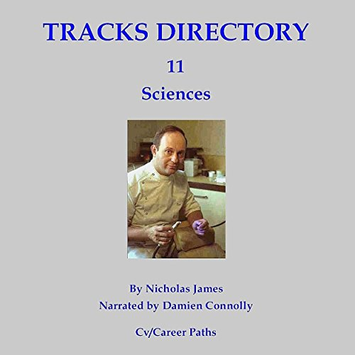 Tracks Directory Volume Eleven: Sciences     Work Bank Data-Base, Book 11              Autor:                                                                                                                                 Nicholas James                               Sprecher:                                                                                                                                 Damien Connolly                      Spieldauer: 27 Min.     Noch nicht bewertet     Gesamt 0,0