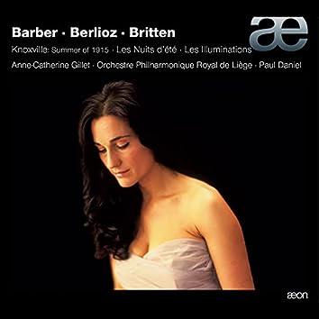 Barber: Knoxville, Summer of 1915, Op. 24 - Berlioz: Les nuits d'été, Op. 7 - Britten: Les illuminations, Op. 18