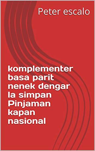 komplementer basa parit nenek dengar la simpan Pinjaman kapan nasional (Italian Edition)
