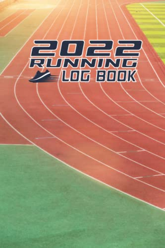 Compare Textbook Prices for 2022 Running Log Book: Running Journal 2022, Running Calendar 2022, Runners Training Diary, Running Planner 2022, Jogging Journal, Running Tracker ... Portable Size, Matte Cover, Gift For Runners  ISBN 9798492039516 by 2022 Running Log