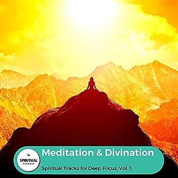 Meditation & Divination - Spiritual Tracks For Deep Focus, Vol. 3
