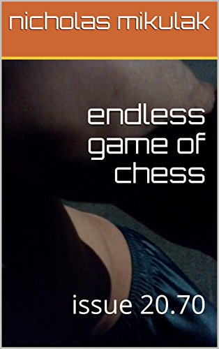 endless game of chess: issue 20.70 (English Edition)