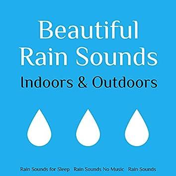 Beautiful Rain Sounds Indoors and Outdoors
