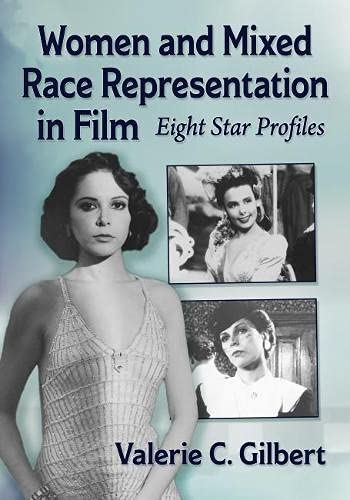 Women and Mixed Race Representation in Film: Eight Star Profiles
