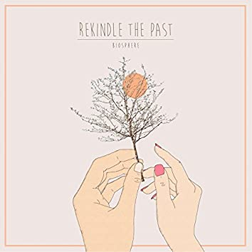 Rekindle the Past