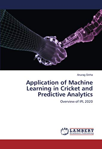 Application of Machine Learning in Cricket and Predictive Analytics: Overview of IPL 2020