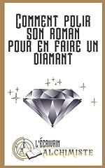 Comment polir son roman pour en faire un diamant? - Des conseils pour devenir ecrivain et ecrire un roman de Ghaan Ima