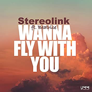 Wanna Fly With You
