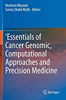 'Essentials of Cancer Genomic, Computational Approaches and Precision Medicine