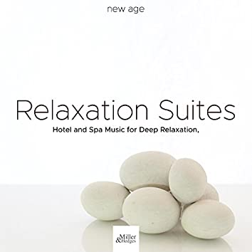 Relaxation Suites - Hotel and Spa Music for Deep Relaxation, Meditation, Yoga