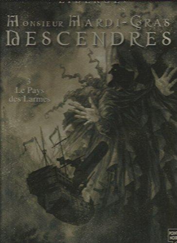 Monsieur Mardi-Gras Descendres, tome 3 : Le Pays des larmes