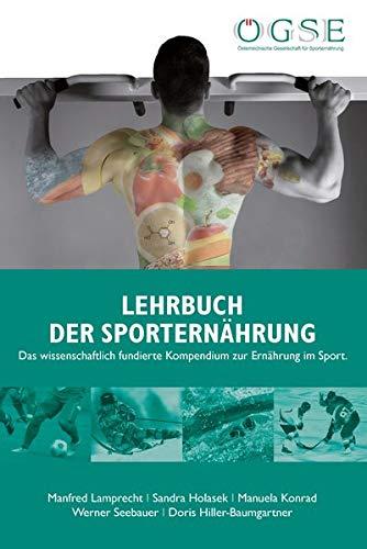 Lehrbuch der Sporternährung: Das wissenschaftlich fundierte Kompendium zur Ernährung im Sport