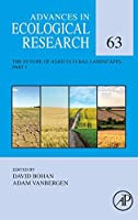 The Future of Agricultural Landscapes, Part I (Volume 63) (Advances in Ecological Research, Volume 63)