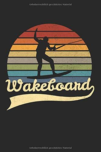 Wakeboard Wakeboarder Wakeboarding: Wakeboard & Wakeboarding Notizbuch 6'x9' Wakeboarden Geschenk für Wake Board & Wakeboarder