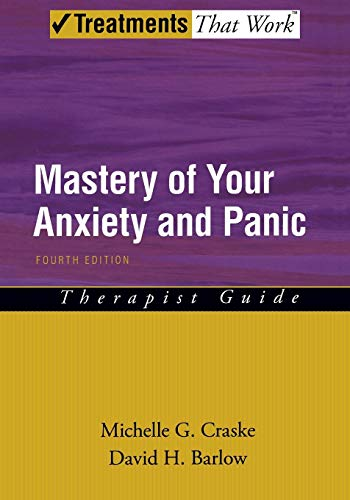 Download Mastery of Your Anxiety and Panic: Therapist Guide (Treatments That Work) 019531140X