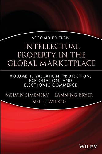 Compare Textbook Prices for Intellectual Property in the Global Marketplace, Vol. 1: Electronic Commerce, Valuation, and Protection,  Intellectual Property Series 2nd Edition ISBN 9780471351085 by Simensky, Melvin,Bryer, Lanning G.,Wilkof, Neil J.