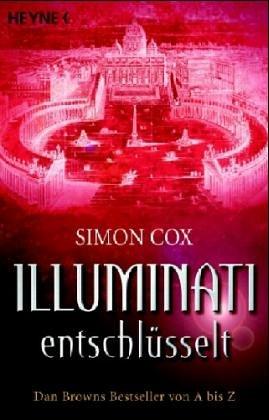 Illuminati entschlüsselt: Dan Browns Bestseller von A bis Z