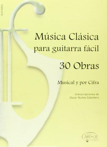 Música Clásica para Guitarra Fácil, 30 Obras (clasicos favoritos)