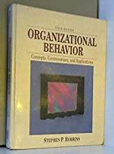 Organizational Behavior: Concepts, Controversies, and Applications