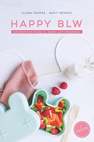 HAPPY BLW: 60 Recetas para el Baby-Led Weaning