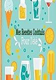 Mes Recettes Cocktails pour l'été: 80 recettes de cocktails pour l'été à remplir - Fiche Double Pages - Grand Format - Profitez des vacances à créer des boissons fraîches